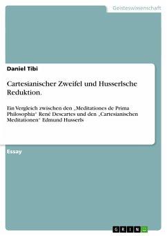 Cartesianischer Zweifel und Husserlsche Reduktion.