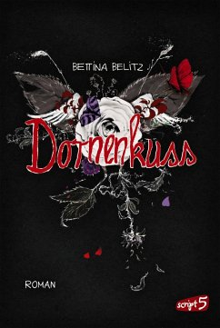 Dornenkuss / Ellie & Colin Trilogie Bd.3 (eBook, ePUB) - Belitz, Bettina