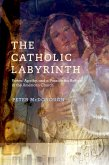 The Catholic Labyrinth (eBook, PDF)