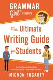 Grammar Girl Presents the Ultimate Writing Guide for Students (eBook, ePUB)
