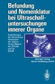 Befundung und Nomenklatur bei Ultraschalluntersuchungen innerer Organe