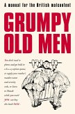 Grumpy Old Men: A Manual for the British Malcontent (eBook, ePUB)