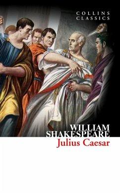 Julius Caesar (Collins Classics) (eBook, ePUB) - Shakespeare, William