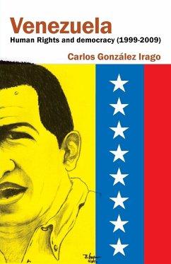 Venezuela Human Rights and Democracy (1999-2009) - Gonzalez Irago, Carlos