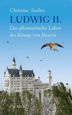 Ludwig II. (eBook, ePUB) - Tauber, Christine