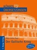 Königs Übersetzungen: Cäsar - Der Gallische Krieg. Wortgetreue deutsche Übersetzung der Bücher I bis VIII (eBook, ePUB)