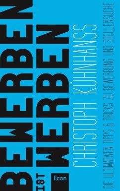 BeWerben ist Werben (eBook, ePUB) - Kühnhanss, Christoph