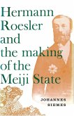 Hermann Roesler and the Making of the Meiji State (eBook, ePUB)
