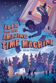 Alex and the Amazing Time Machine (eBook, ePUB)