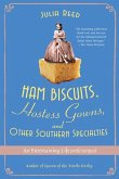 Ham Biscuits, Hostess Gowns, and Other Southern Specialties (eBook, ePUB)