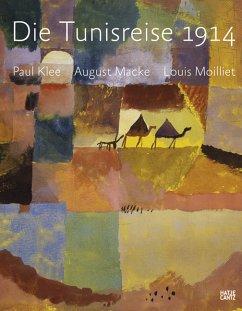 Die Tunisreise 1914 - Baumgartner, Michael; Benjamin, Roger; Franz, Erich; Güse, Ernst-Gerhard; Heiderich, Ursula; Hopfengart, Christine; Schafroth, Anna M.