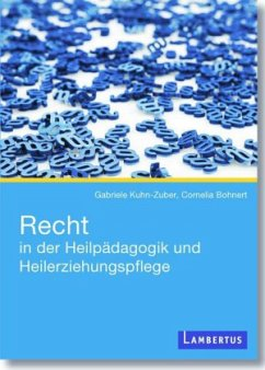 Recht in der Heilpädagogik und Heilerziehungspflege - Kuhn-Zuber, Gabriele;Bohnert, Cornelia