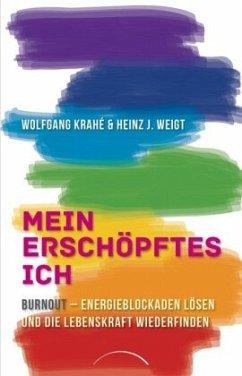 Mein erschöpftes Ich - Krahé, Wolfgang;Weigt, Heinz-Jürgen