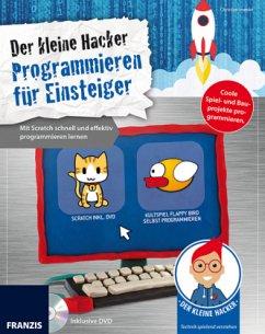 Der kleine Hacker: Programmieren für Einsteiger - Immler, Christian