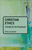 Christian Ethics: A Guide for the Perplexed (eBook, PDF)