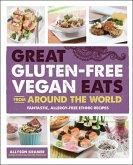 Great Gluten-Free Vegan Eats From Around the World (eBook, ePUB)