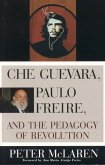 Che Guevara, Paulo Freire, and the Pedagogy of Revolution (eBook, ePUB)
