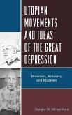 Utopian Movements and Ideas of the Great Depression (eBook, ePUB)