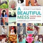 A Beautiful Mess Photo Idea Book (eBook, ePUB)