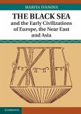 Black Sea and the Early Civilizations of Europe, the Near East and Asia (eBook, PDF)