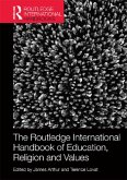 The Routledge International Handbook of Education, Religion and Values (eBook, ePUB)