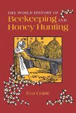 World History of Beekeeping and Honey Hunting (eBook, ePUB)