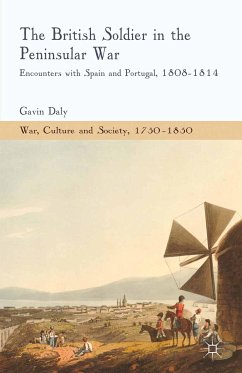 The British Soldier in the Peninsular War (eBook, PDF)