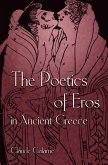 The Poetics of Eros in Ancient Greece (eBook, ePUB)
