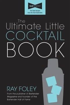 The Ultimate Little Cocktail Book (eBook, ePUB) - Foley, Ray