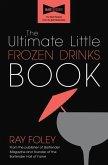 The Ultimate Little Frozen Drinks Book (eBook, ePUB)