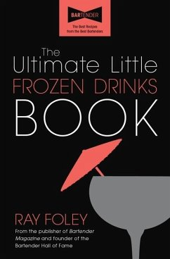 The Ultimate Little Frozen Drinks Book (eBook, ePUB) - Foley, Ray