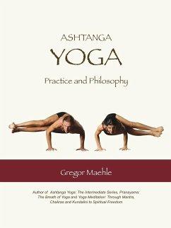 Ashtanga Yoga Practice and Philosophy