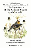 A Guide to the Identification and Natural History of the Sparrows of the United States and Canada (eBook, PDF)