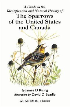 A Guide to the Identification and Natural History of the Sparrows of the United States and Canada (eBook, PDF) - Rising, James D.