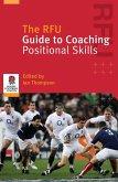 The RFU Guide to Coaching Positional Skills (eBook, PDF)