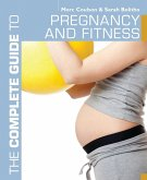 The Complete Guide to Pregnancy and Fitness (eBook, PDF)