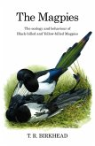 The Magpies: The Ecology and Behaviour of Black-Billed and Yellow-Billed Magpies (eBook, PDF)