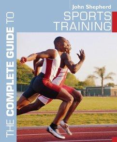 The Complete Guide to Sports Training (eBook, ePUB) - Shepherd, John