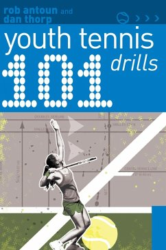 101 Youth Tennis Drills (eBook, ePUB) - Antoun, Rob; Thorp, Dan