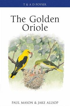 The Golden Oriole (eBook, PDF) - Mason, Paul; Allsop, Jake