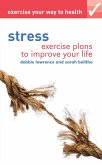 Exercise your way to health: Stress (eBook, PDF)