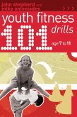 101 Youth Fitness Drills Age 7-11 (eBook, ePUB)