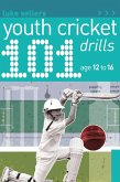 101 Youth Cricket Drills Age 12-16 (eBook, PDF)