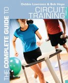 The Complete Guide to Circuit Training (eBook, PDF)