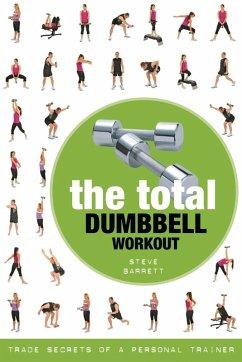 The Total Dumbbell Workout (eBook, PDF) - Barrett, Steve
