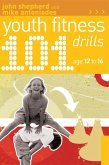 101 Youth Fitness Drills Age 12-16 (eBook, PDF)