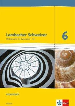Lambacher Schweizer. 6. Schuljahr G9. Arbeitsheft mit Lösungsheft. Neubearbeitung. Hessen