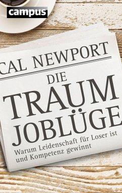 Die Traumjoblüge (eBook, PDF) - Newport, Cal