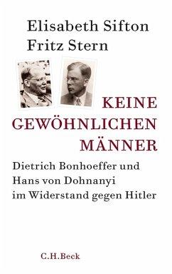 Keine gewöhnlichen Männer (eBook, ePUB) - Stern, Fritz; Sifton, Elisabeth