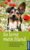 So lernt mein Hund (eBook, ePUB)
